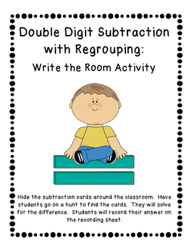 Double Digit Subtraction with Regrouping Write the Room Ac