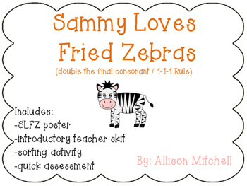 Double Final Consonant: Sammy Loves Fried Zebras (Orton-Gi
