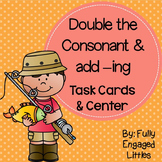 Double the Consonant and add -ing Task Cards and Center