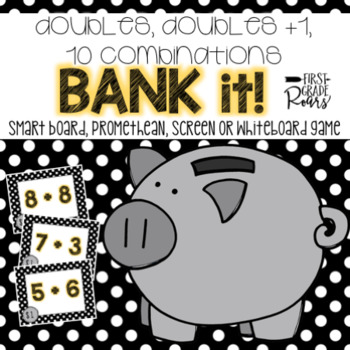 Doubles, Doubles +1, & Combinations of 10: Bank It~Project