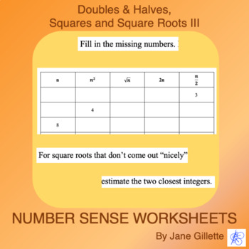 Doubles, Halves, Squares, and Square Roots III