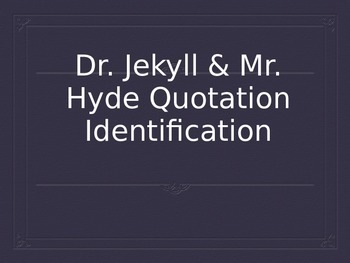 Dr. Jekyll and Mr. Hyde Quotation Identification