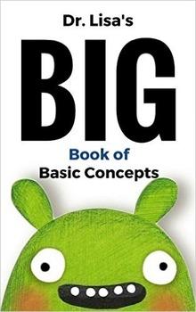 Dr. Lisa's Big Book of Basic Concepts