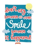Dr Seuss - Don't Cry Because It's Over. Smile Because It H