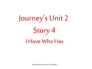 Unit 2 Story 4 I Have Who Has (Journeys Common Core Readin