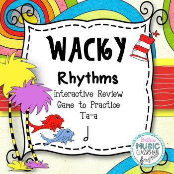 Wacky Rhythms - Interactive Review Game - Practice Ta-a (Stick)