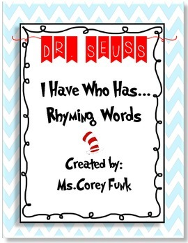 Dr. Seuss Themed I Have Who Has Rhyming Words
