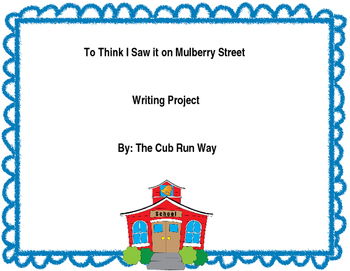 Dr. Seuss Writing Project: To Think I Saw it on Mulberry Street