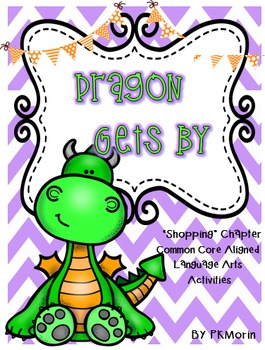 Dragon Gets By - Shopping Chapter! Language Arts Writing A
