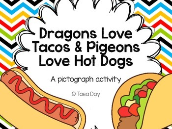 Dragons Love Tacos & Pigeons Love Hot Dogs! A Pictograph Activity