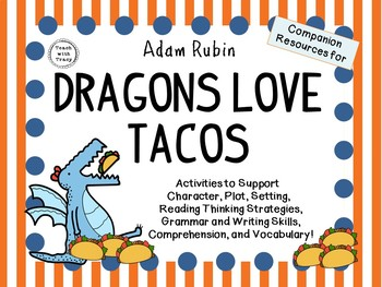 Dragons Love Tacos by Adam Rubin:   A Complete Literature Study!