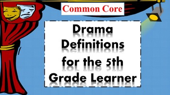 Drama Definitions for the 5th Grade Learner
