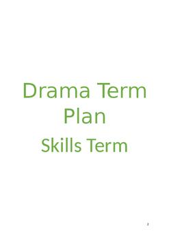 Drama Skills 12 WEEK TERM PLAN for 3 age groups