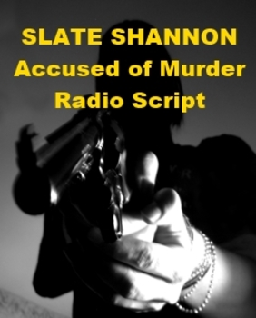 Drama - Slate Shannon Accused of Murder