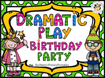 Dramatic Play: Birthday Party