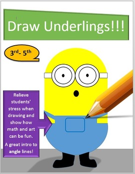 Draw Underlings!  (Math and Art)
