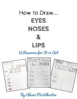 Drawing Resource: How to Draw Eyes, Noses, & Mouths Printable