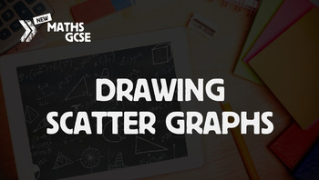 Drawing Scatter Graphs - Complete Lesson