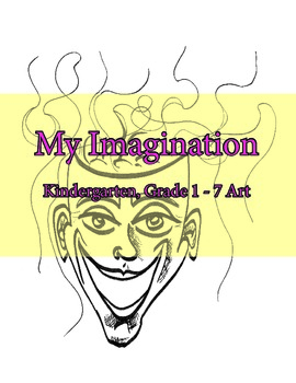 Drawing: What is in my Imagination? -Primary and Intermediate Art