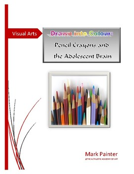 Drawn into Colour: Pencil Crayons and the Adolescent Brain