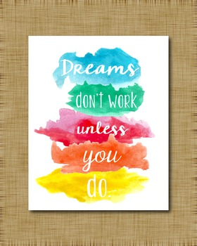 Dreams Don't Work Unless You Do- Watercolor- Freebie Printable