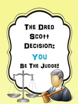 Dred Scott: YOU be the Judge!