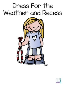 Dress for the Weather and Recess