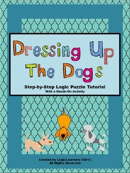 Logic Grid Puzzle Tutorial - Dressing Up The Dogs