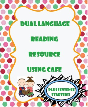 Dual Language Reading Resource using CAFE and Sentence Starters