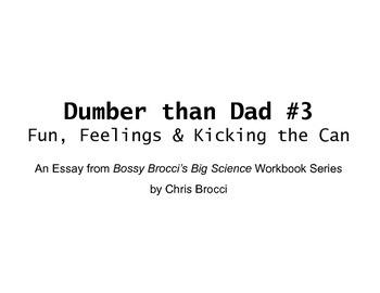 Dumber than Dad #3