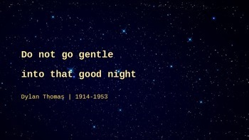 "Dylan Thomas: ""Do Not Go Gentle Into That Good Night"""