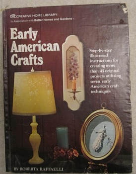 EARLY AMERICAN CRAFTS Better Home and Gardens 45 projects