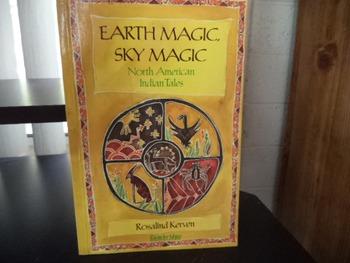 EARTH MAGIC  SKY MAGIC NORTH AMERICAN INDIN TALES