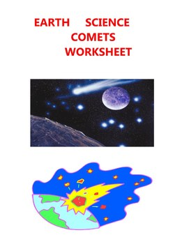 EARTH SCIENCE WORKSHEET - COMETS ELEMENTARY MIDDLE HIGH