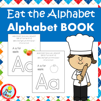 EAT THE ALPHABET BOOK (with 3 different covers)