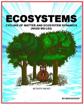 ECOSYSTEMS: CYCLING OF MATTER AND ECOSYSTEM DYNAMICS (NGS