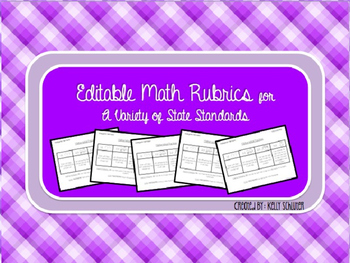 EDITABLE Math Rubrics for a Variety of State Standards
