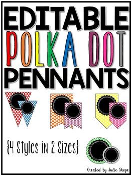 EDITABLE Rainbow Polka Dot Pennants {4 Styles in 2 Sizes}