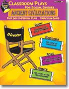 Classroom Plays for Social Studies Ancient Civilizations