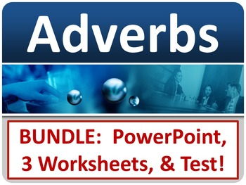 ELA ADVERBS When, Where, or How? PowerPoint, 3 Worksheets,
