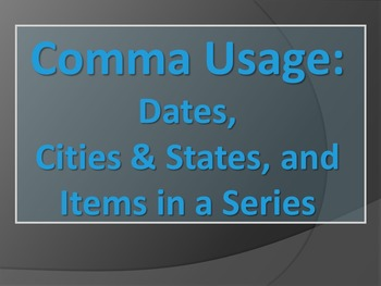 ELA COMMAS Dates, Cities, Items in a Series PowerPoint PPT