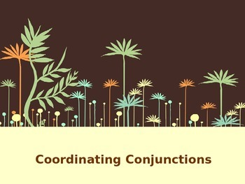 ELA CONJUNCTIONS Coordinating Conjunctions (Compound Sente