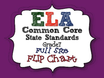 ELA COMMON CORE STANDARDS: GRADE 7 FULL SIZE BINDER FLIP CHARTS