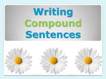 ELA SENTENCE STRUCTURE Compound Sentences PowerPoint PPT