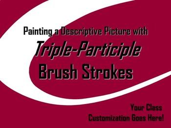 ELA WRITING: Triple Participle BRUSH STROKE #2 Advanced &