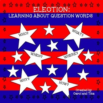 ELECTION:LEARNING ABOUT QUESTION WORDS