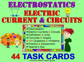 ELECTRICITY: ELECTROSTATICS, ELECTRIC CURRENT & CIRCUITS.