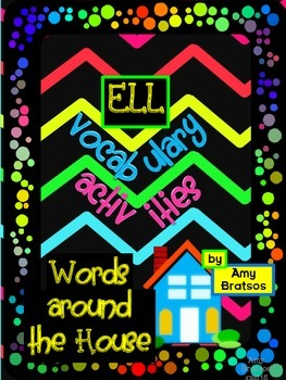 """ELL """"Around the House"""" Vocabulary and Language Building Ac"""