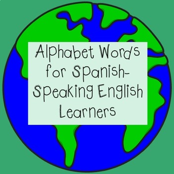 ELL-Friendly Alphabet Words - Spanish/English