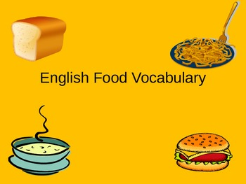 ELL/ESL English Food Vocabulary Power Point ppt
